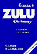 Scholar's Zulu Dictionary; English-Zulu, Zulu-English