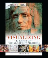 Visualizing Elementary Social Studies Methods, 1st Edition