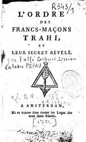 L'ordre des Francs-Maçons trahi, et leur secret révélé