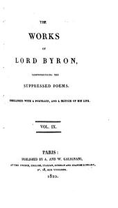 Works: Comprehending the Suppressed Poems, with a Sketch of His Life, Volume 9