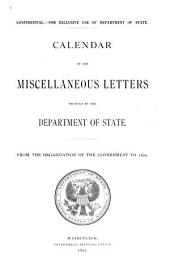 Calendar of the Miscellaneous Letters Received by the Department of State: From the Organization of the Government to 1820