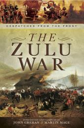 The Zulu War: The War Despatches Series