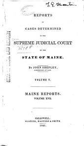 Maine Reports: Cases Argued and Determined in the Supreme Judicial Court of Maine, Volume 17
