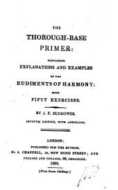 The Thorough-Base, primer, containing explanations and examples of the rudiments of harmony: with 50 exercises