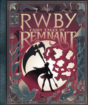 Fairy Tales of Remnant  RWBY