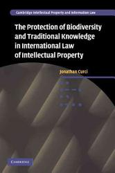 The Protection Of Biodiversity And Traditional Knowledge In International Law Of Intellectual Property Book PDF