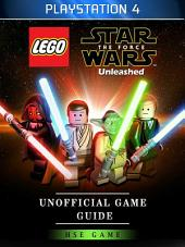 Lego Star Wars The Force Unleashed Wii U Unofficial Game Guide