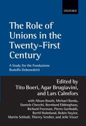 The Role of Unions in the Twenty-first Century: A Report for the Fondazione Rodolfo Debenedetti