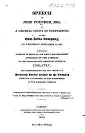 Speech ... at a general Court of proprietors of the East India Company ... Sept. 22, 1830. Containing evidence ... of the direct encouragement afforded by the Company to ... Idolatry, etc