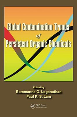 Global Contamination Trends of Persistent Organic Chemicals