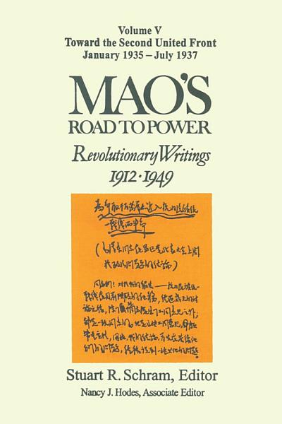 Mao s Road to Power  Revolutionary Writings  1912 49  v  5  Toward the Second United Front  January 1935 July 1937