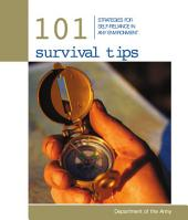 101 Survival Tips: Strategies for Self-Reliance in Any Environment