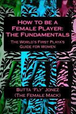 How to be a Female Player: The Fundamentals