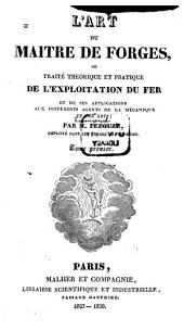L'art du maitre de forges: Volume 1