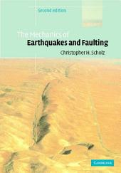 The Mechanics of Earthquakes and Faulting: Edition 2