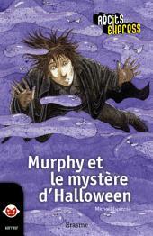 Murphy et le mystère d'Halloween: une histoire pour les enfants de 10 à 13 ans