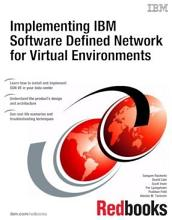 Implementing IBM Software Defined Network for Virtual Environments PDF