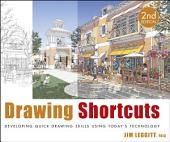 Drawing Shortcuts: Developing Quick Drawing Skills Using Today's Technology, Edition 2