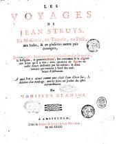 Les voyages de Jean Struys, en Moscovie, en Tartarie, en Perse, aux Indes, & en plusieurs autres pais étrangers; accompagnés de remarques partìculiéres sur la qualité, la religion, ... A quoi l'on a ajouté comme une chose degne d'etre sue, la Rélation d'un naufrage; dont les suites ont produit des effets extraordinaires. Par monsieur Glanius
