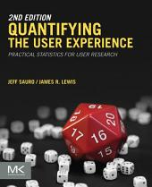 Quantifying the User Experience: Practical Statistics for User Research, Edition 2