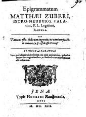 Epigrammatum Matthaei Zuberi, Istro-Neuburg. Palatini, P.L. Legitimi, Radula