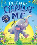 Free To Be Elephant Me Book PDF