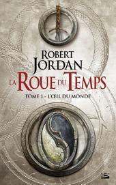 L'Œil du monde: La Roue du Temps, Volume1