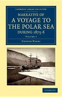 Narrative of a Voyage to the Polar Sea During 1875 6 in HM Ships Alert and Discovery PDF