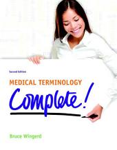 Medical Terminology Complete!: Complete!, Edition 2