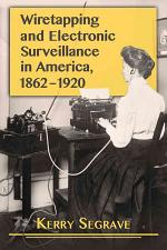 Wiretapping and Electronic Surveillance in America, 1862Ð1920