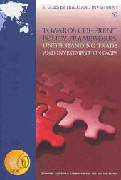 Towards Coherent Policy Frameworks: Understanding Trade and Investment Linkages