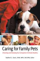 Caring for Family Pets  Choosing and Keeping Our Companion Animals Healthy PDF
