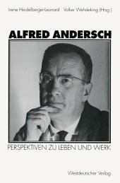 Alfred Andersch: Perspektiven zu Leben und Werk
