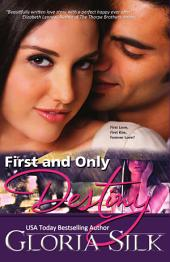 First and Only Destiny: First Kiss, First Love, Forever Love?