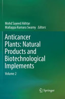 Anticancer Plants: Natural Products and Biotechnological Implements