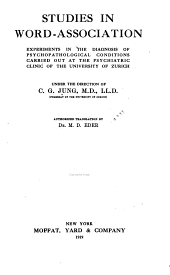 Studies in word-association: experiments in the diagnosis of psychopathological conditions carried out at the Psychiatric Clinic of the University of Zurich