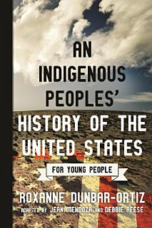 An Indigenous Peoples  History of the United States for Young People Book