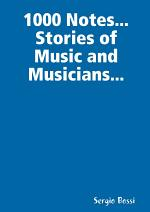 1000 Notes... Stories of Music and Musicians...