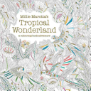 Millie Marotta s Tropical Wonderland