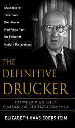 The Definitive Drucker : Challenges For Tomorrow's Executives -- Final Advice From the Father of Modern Management