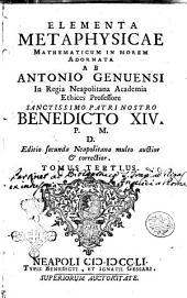 Elementa metaphysicae mathematicum in morem adornatorum ab Antonio Genuensi ..: Volume 3