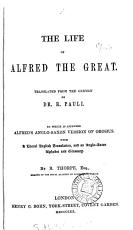 The life of Alfred the great  tr   by A P    To which is appended Alfred s Anglo Saxon version of Orosius  with a tr  by B  Thorpe PDF