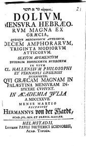 Dolium, Mensura Hebraeorum Magna Ex Graecia: Quinque Medimnorum Atticorum, Decem Amphorarum, Triginta Modiorum Atticorum