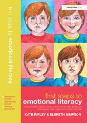 First Steps to Emotional Literacy: A programme for children in the FS & KS1 and for older children who have language and/or social communication difficulties