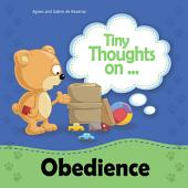 Tiny Thoughts on Obedience: Learning about the consequences of disobedience