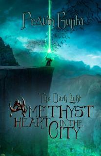 The Dark Light  Amethyst Heart in the City Book