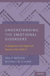 Understanding the Emotional Disorders: A Symptom-Level Approach Based on the IDAS-II