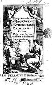 Epigrammatum Ioan Oweni Cambro Britanni Oxoniensis