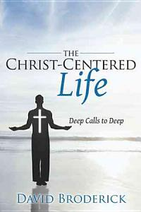 The Christ Centered Life Book