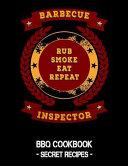 Barbecue Inspector   Rub Smoke Eat Repeat  BBQ Cookbook   Secret Recipes for Men